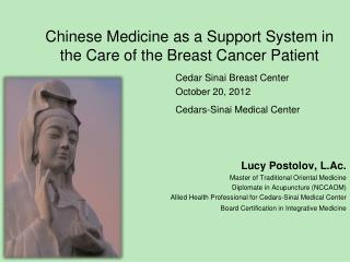 Chinese Medicine as a Support System in the Care of the Breast Cancer Patient