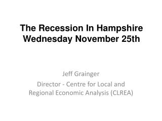 The Recession In Hampshire Wednesday November 25th