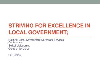STRIVING FOR EXCELLENCE IN LOCAL GOVERNMENT;