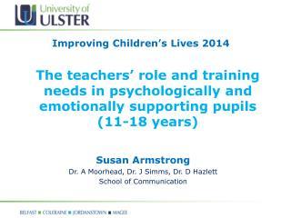 Susan Armstrong Dr.  A Moorhead,  Dr.  J Simms,  Dr.  D  Hazlett School of Communication