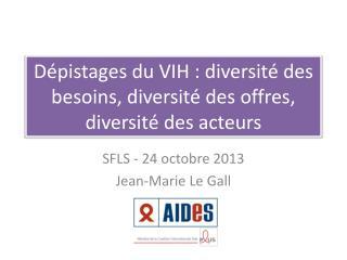 Dépistages du VIH : diversité des besoins, diversité des offres, diversité des acteurs