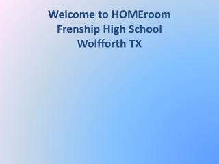 Welcome to HOMEroom Frenship High School Wolfforth TX