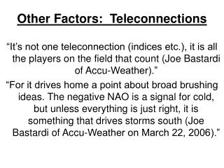 Other Factors:  Teleconnections