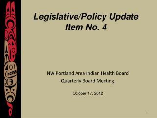 Legislative/Policy Update Item No. 4