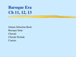 Baroque Era Ch  11, 12, 13