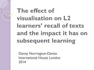 Danny  Norrington -Davies International House London 2014