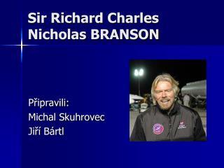 Sir Richard Charles Nicholas BRANSON