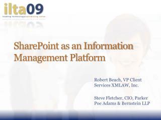 SharePoint as an Information Management Platform