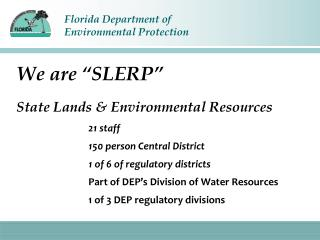 "We are ""SLERP"" State Lands & Environmental Resources"