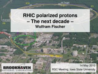 RHIC polarized protons  – The next decade –  Wolfram Fischer