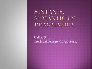 Sintaxis, Semántica y Pragmática.