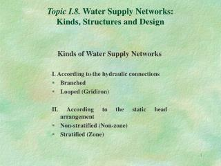 Topic I.8. Water Supply Networks: Kinds, Structures and Design