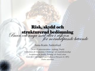 Risk, skydd och  strukturerad bed�mning