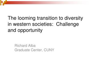 The  looming transition  to diversity in western societies:  Challenge and opportunity