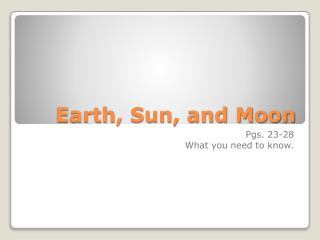 Earth, Sun, and Moon