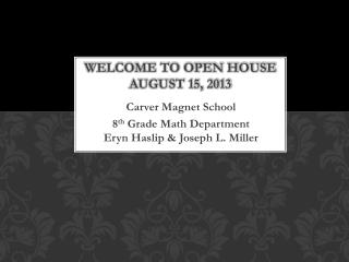Welcome to open house August 15, 2013