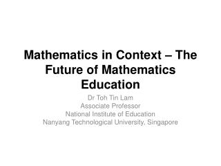 Mathematics in Context � The Future of Mathematics Education