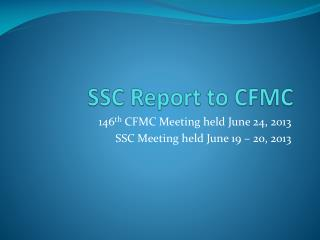 SSC Report to CFMC