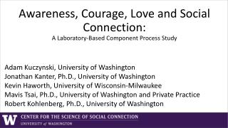 Awareness, Courage, Love and Social Connection: A Laboratory-Based Component Process Study