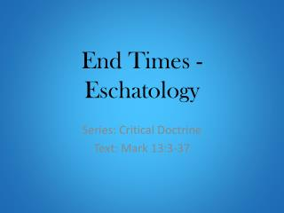 End Times - Eschatology