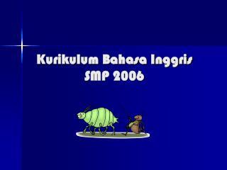 Kurikulum Bahasa Inggris SMP 2006