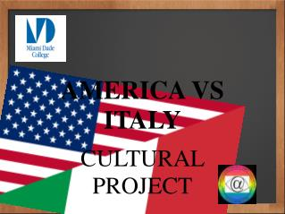 AMERICA VS ITALY CULTURAL PROJECT