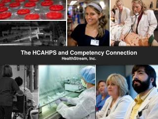 The HCAHPS and Competency Connection HealthStream, Inc.