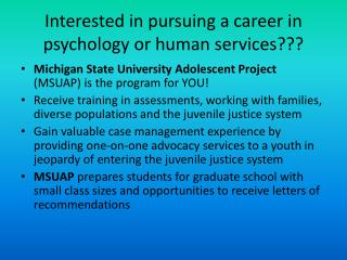 Interested in pursuing a career in psychology or human services???