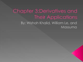 Chapter 3:Derivatives and Their Applications