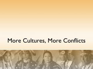 More Cultures, More Conflicts