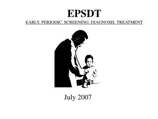 EPSDT EARLY, PERIODIC, SCREENING, DIAGNOSIS, TREATMENT