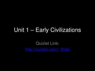 Unit 1 – Early Civilizations