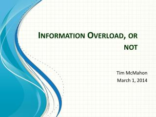 Information Overload, or not