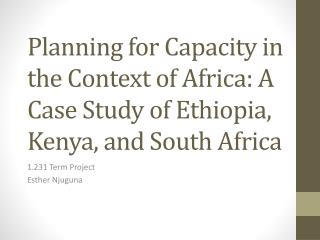 Planning for Capacity in the Context of Africa: A Case Study of Ethiopia, Kenya, and South Africa