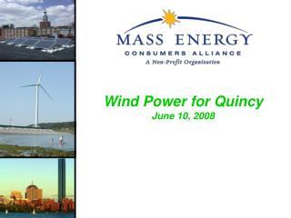 Wind Power for Quincy June 10, 2008