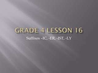 GRADE 4 LESSON 16