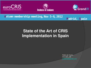 State of the Art of CRIS  Implementation in Spain