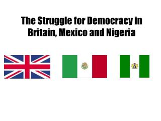 The Struggle for Democracy in Britain, Mexico and Nigeria