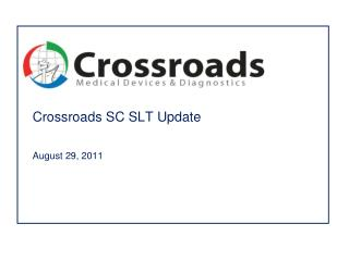 Crossroads SC SLT Update