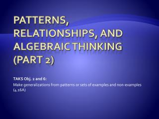 Patterns, Relationships, and Algebraic Thinking (part 2)
