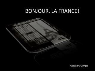 BONJOUR, LA FRANCE!