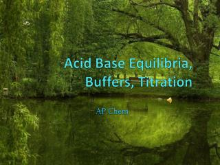 Acid Base  Equilibria , Buffers, Titration