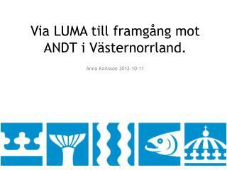 Via LUMA till framgång mot ANDT i Västernorrland.