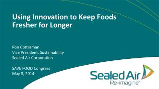 Using Innovation to Keep Foods Fresher for Longer