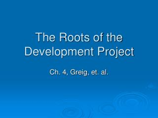The Roots of the Development Project