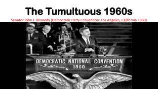 The Tumultuous 1960s
