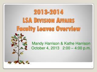 2013-2014  LSA D ivision  A ffairs Faculty  Leaves  Overview