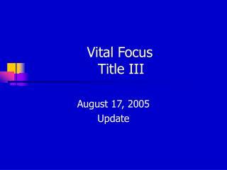 Vital Focus Title III