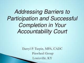 Darryl P. Turpin, MPA, CADC    Pinwheel Group Louisville, KY