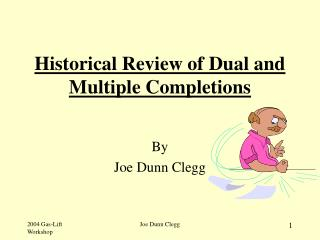 Historical Review of Dual and Multiple Completions
